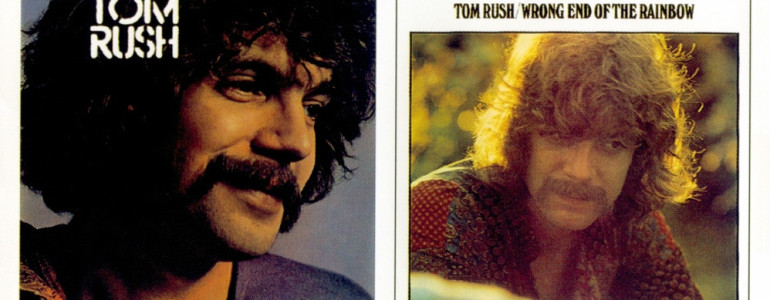 TOM RUSH / WRONG END OF THE RAINBOW